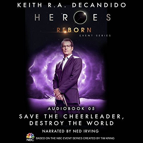 Save the Cheerleader, Destroy the World (Heroes Reborn 5) audiobook cover art