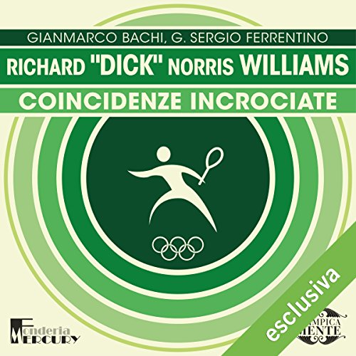 "Richard ""Dick"" Norris Williams. Coincidenze incrociate audiobook cover art"