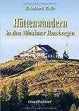 Hüttenwandern in den Münchner Hausbergen