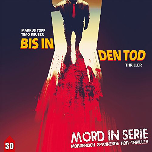 Bis in den Tod     Mord in Serie 30              By:                                                                                                                                 Markus Topf,                                                                                        Timo Reuber                               Narrated by:                                                                                                                                 Oliver Kube,                                                                                        Greta Galisch de Palma,                                                                                        Robin Brosch,                   and others                 Length: 1 hr and 19 mins     Not rated yet     Overall 0.0