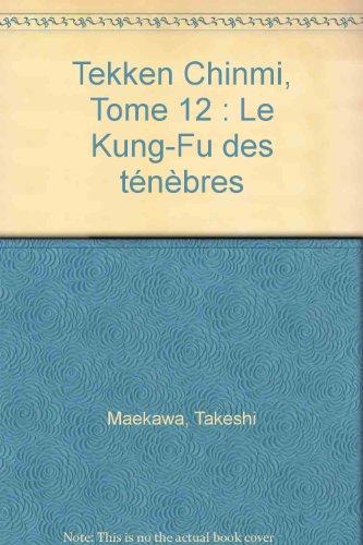 Tekken Chinmi, Tome 12 : Le Kung-Fu des ténèbres