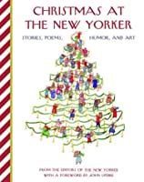 Christmas at The New Yorker: Stories, Poems, Humor, and Art