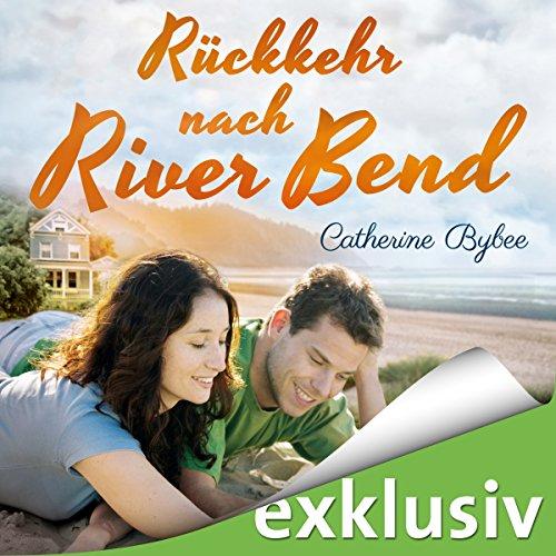 Rückkehr nach River Bend (Happy End in River Bend 2) Titelbild
