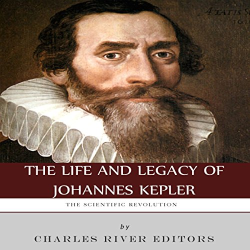 The Scientific Revolution: The Life and Legacy of Johannes Kepler audiobook cover art