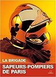 La Brigade - Sapeurs-pompiers de Paris