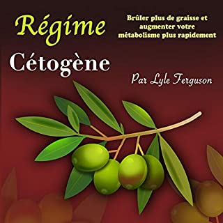 Régime Cétogène: Brûler plus de graisse et augmenter votre métabolisme plus rapidement [Keto Diet: Burn More Fat and Boost Your Metabolism Faster] cover art