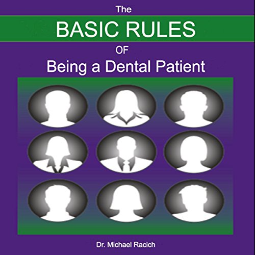 The Basic Rules of Being a Dental Patient  audiobook cover art