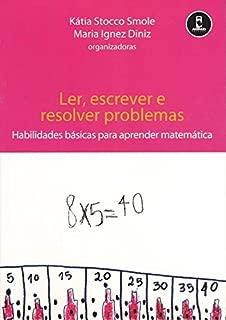 Ler, Escrever e Resolver Problemas: Habilidades Básicas para Aprender Matemática (Portuguese Edition)