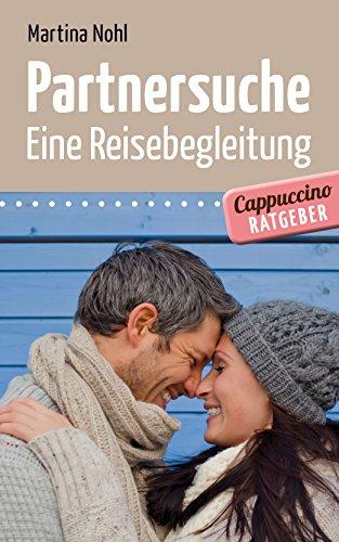Partnersuche: Eine Reisebegleitung in fünf Schritten (Cappuccino-Ratgeber)