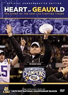 Heart of Geauxld: The Story of the 2007 LSU Fighting Tigers