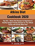 ATKINS DIET 2020: TOP 222+ ATKINS DIET RECIPES FOR YOUR WHOLE FAMILY WITH 30-DAY MEAL PLAN
