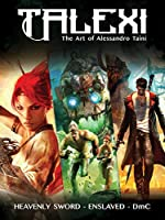 Talexi The Art of Alessandro Taini: Heavenly Sword, Enslaved and Dmc