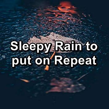 Sleepy Rain to put on Repeat