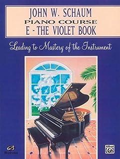 John w schaum: piano course e the violet book piano
