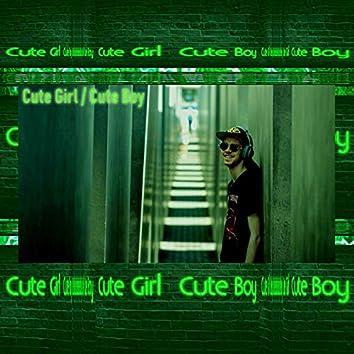 Cute Girl / Cute Boy