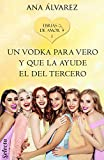 Un vodka para Vero y que la ayude el del tercero (Ebrias de amor 1)