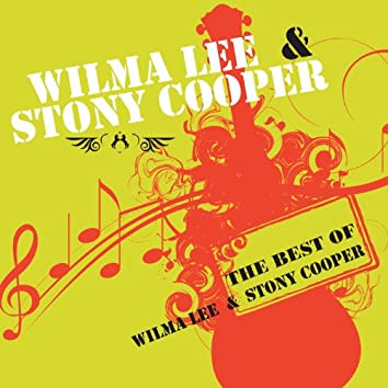 The Best Of Wilma Lee & Stoney Cooper