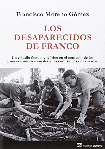 Los Desaparecidos De Franco: Un estudio factual y teórico en el contexto de los crímenes (Historia)