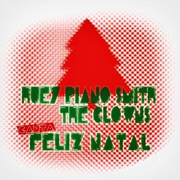 Huey Piano Smith & The Clowns Canta Feliz Natal