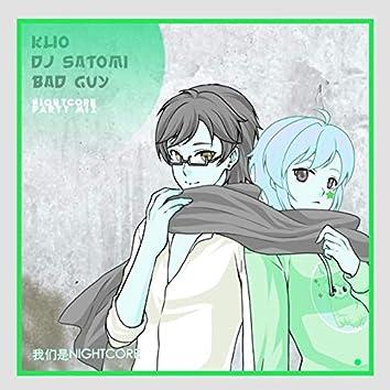 Bad Guy (Nightcore Party Mix)