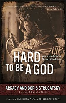 Hard to Be a God (Rediscovered Classics) by [Arkady Strugatsky, Boris Strugatsky, Hari Kunzru, Olena Bormashenko]