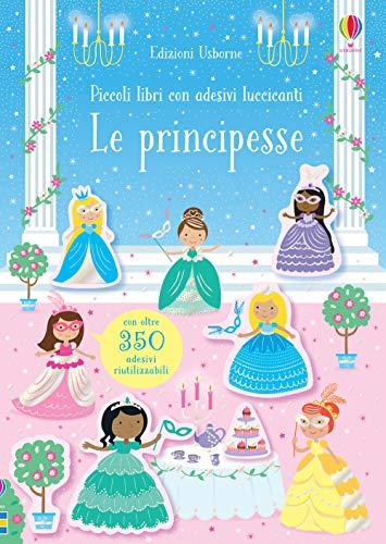 Le principesse. Con adesivi. Ediz. a colori