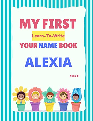 My First Learn-To-Write Your Name Book: Alexia (My First Learn-To-Write Your Name...