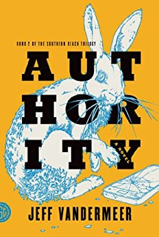 Authority: A Novel (The Southern Reach Trilogy Book 2) by [Jeff VanderMeer]