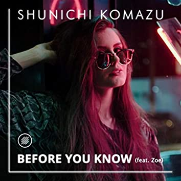 Before You Know (feat. Zoe)