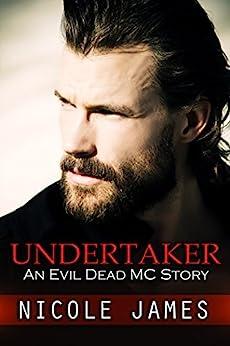 UNDERTAKER: An Evil Dead MC Story (The Evil Dead MC Series Book 8) by [Nicole James]