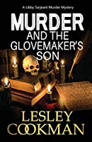Murder and the Glovemaker's Son (Libby Sarjeant Murder Mystery)