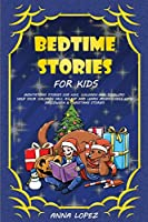 Bedtime Stories for Kids: Meditation Stories for Kids, Children and Toddlers. Help Your Children Fall Asleep and Learn Mindfulness with Halloween and Christmas Stories