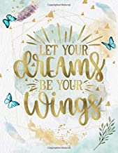 Let Your Dreams Be Your Wings: Life Inspirational Quotes Writing Journal / Notebook for Men & Women. Another Perfect Gift for Him & Her as All 120 ... and Watercolor Cover Design) (Life Quotes)