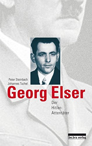 Georg Elser: Der Hitler-Attentäter by Peter Steinbach (2010-10-11)