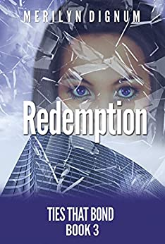 Redemption (Ties That Bond Book 3) by [Merilyn Dignum]