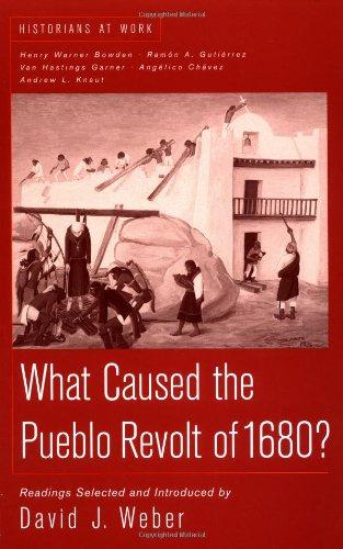 What Caused the Pueblo Revolt of 1680? (Historians at Work)