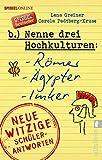 Nenne drei Hochkulturen: Römer, Ägypter, Imker: Neue witzige Schülerantworten