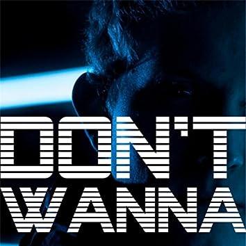 Don't Wanna