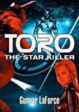 Toro the Star Killer: An Alien Encounter First Contact Science Fiction Adventure (English Edition)