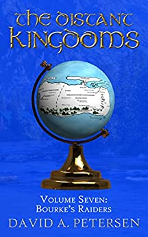[David A Petersen]のBourke's Raiders (The Distant Kingdoms Book 7) (English Edition)