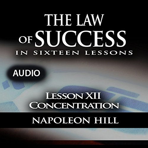 The Law of Success, Lesson XII: Concentration cover art