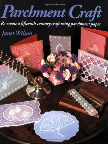 Parchment Craft: A Fifteenth-Century Art Form (Country Crafts)