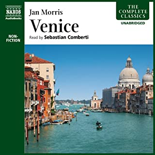 Venice                   By:                                                                                                                                 Jan Morris                               Narrated by:                                                                                                                                 Sebastian Comberti                      Length: 13 hrs and 1 min     32 ratings     Overall 4.3