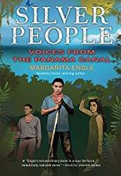 Silver People: Voices from the Panama Canal by Margarita Engle