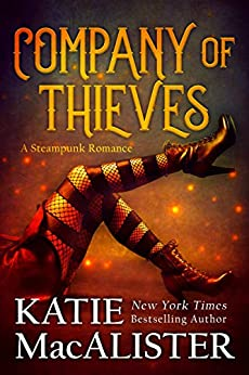 Company of Thieves: A Steampunk Romance (Steamed Novels Book 2) by [Katie MacAlister]