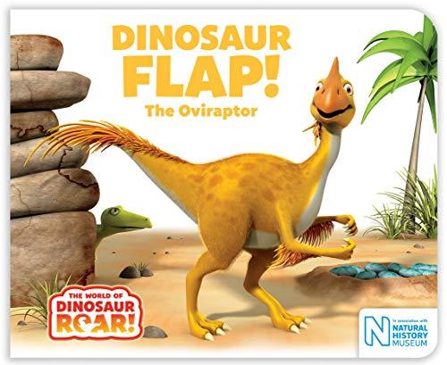 Dinosaur Flap! The Oviraptor (The World of Dinosaur Roar!, Band 9)