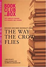 Bookclub-in-a-Box Discusses the Novel The Way the Crow Flies by Ann-Marie MacDonald by Marilyn Herbert (2006-06-27)