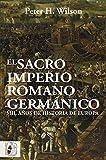 El Sacro Imperio Romano Germánico: Mil años de historia de Europa (Otros títulos) (Spanish Edition)