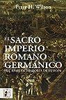 El Sacro Imperio Romano Germánico: Mil años de historia de Europa par Wilson