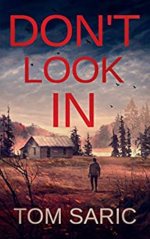 Don't Look In (Gus Young Thrillers Book 1) by [Tom Saric]